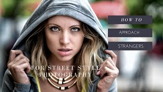 How to Approach Strangers for Street Style Photography. Vlog No. 1