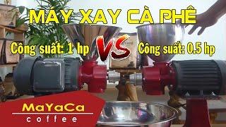 [MaYaCa Coffee] - So sánh tốc độ xay xay cà phê chuyên dụng cho quán 1 ngựa và 0.5 ngựa