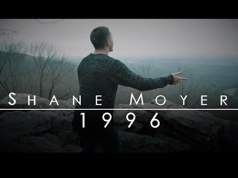Shane Moyer - 1996 (Official Music Video)