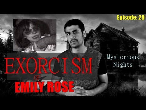 Episode 29: EXORCISM OF EMILY ROSE | 6 SPIRITS IN ONE BODY | Mysterious Nights