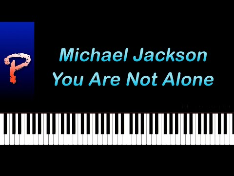 You Are Not Alone - Michael Jackson Piano Tutorial + Sheet Music/Midi