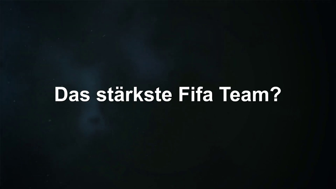 Das stärkste Fifa Team?
