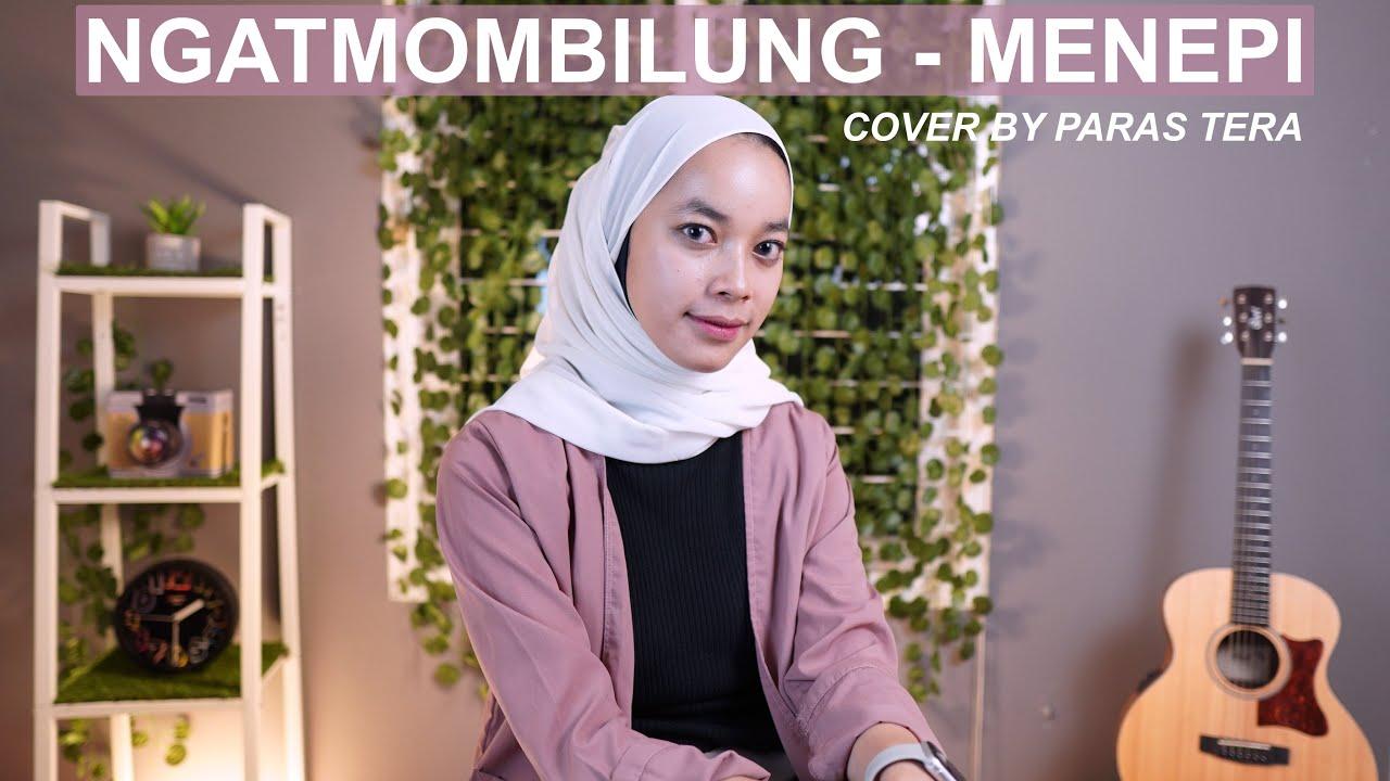 MENEPI - NGATMOMBILUNG (COVER BY PARAS TERA OFFICIAL)