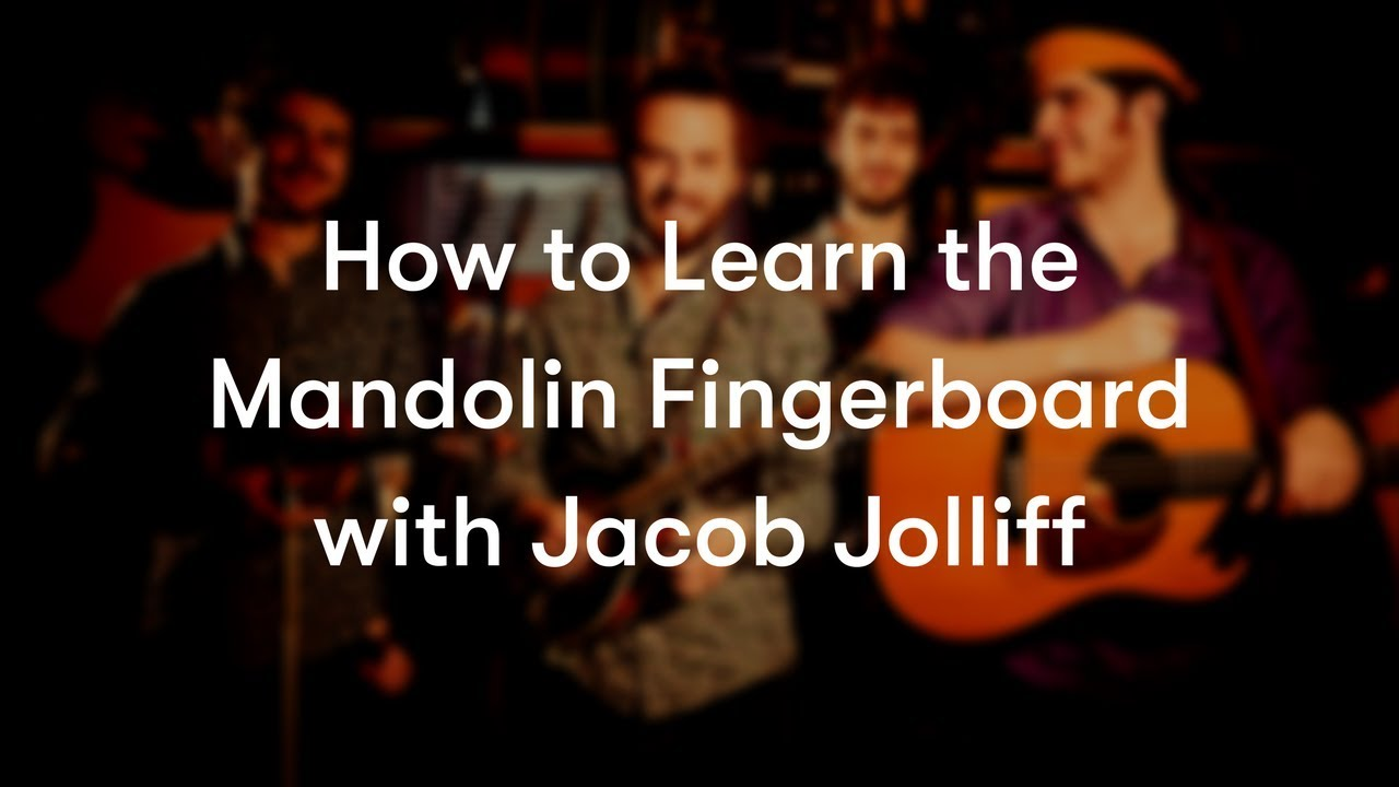 How to Learn the Mandolin Fingerboard with Jacob Jolliff | Tunefox com
