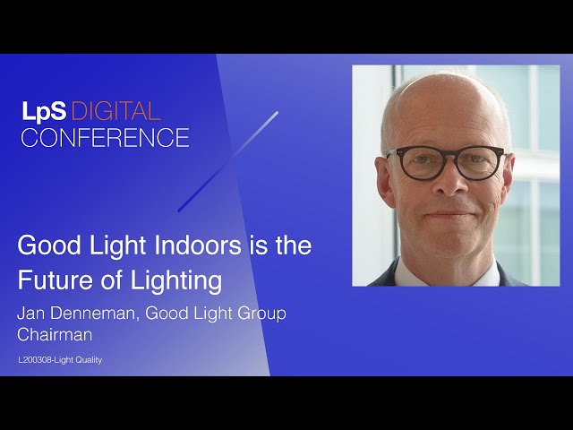 Good Light Indoors is the Future of Lighting by Jan Denneman, Chairman of the Good Light Group