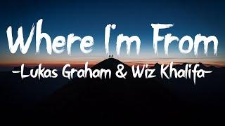 Lukas Graham - Where I'm From (Lyrics) Ft. Wiz Khalifa
