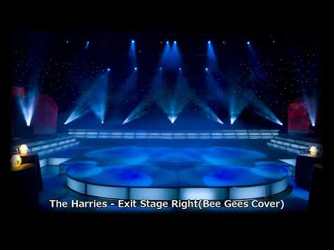 The Harries - Exit Stage Right (Bee Gees Cover)