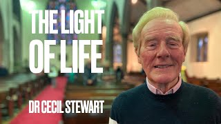The Light of Life by Dr Cecil Stewart