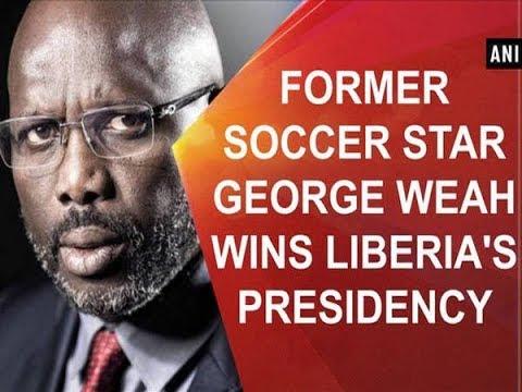 Former soccer star George Weah wins Liberia's presidency - ANI News