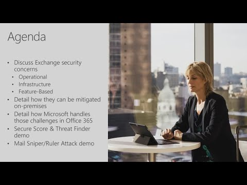 Secure Exchange on-premises as well as Microsoft secures Exchange Online | BRK3263