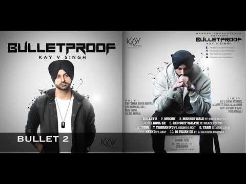 BULLET 2 - Kay V Singh (Official Audio)