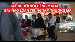 Giả Người Nổi Tiếng Gây Náo Loạn Trung Tâm Thương Mại- HuyLê (Fake Mafia 10,000 People In Viet Nam)