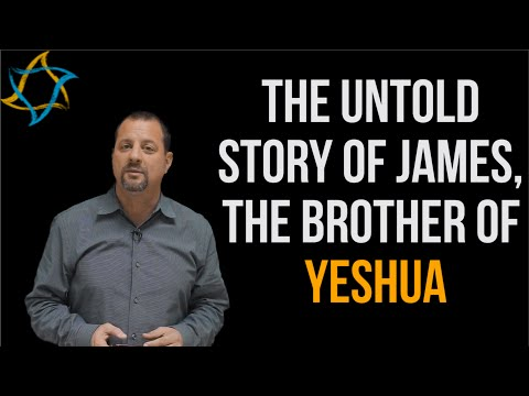 The Untold Story Of Yeshua's Brother - James