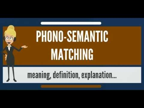 What is PHONO-SEMANTIC MATCHING? What does PHONO-SEMANTIC MATCHING mean*