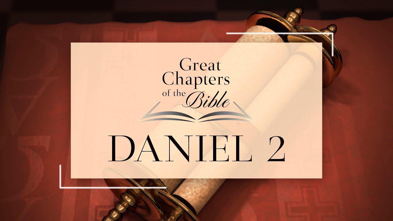 It Is Written - Great Chapters of the Bible: Daniel 2