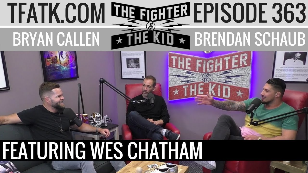 the-fighter-and-the-kid-episode-363-wes-chatham
