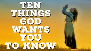 10 Things God Wants You To Know