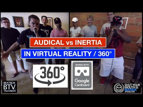 Audical Vs Inertia / VR 360° Beatbox Battle