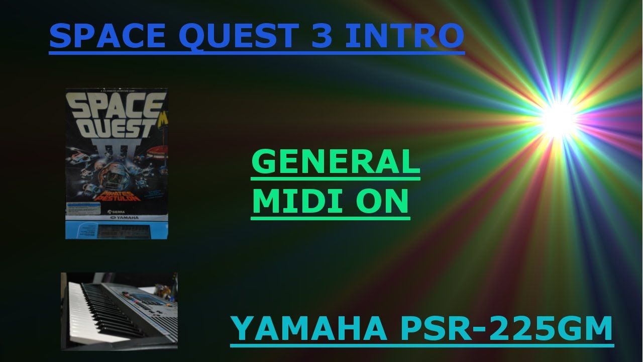 Space Quest 3 Intro General MIDI on a Yamaha PSR-225GM Keyboard