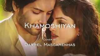 Khamoshiyan | English Remix Cover | Darrel Mascarenhas