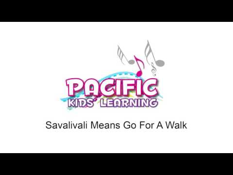 Savalivali Means Go For A Walk