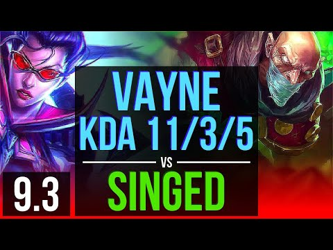VAYNE vs SINGED (TOP) | 2 early solo kills, KDA 11/3/5 | Korea Grandmaster | v9.3
