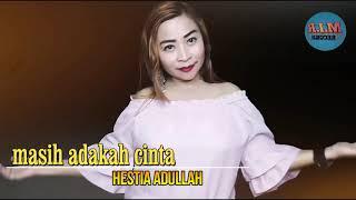 Download lagu Masi adakah cinta (Cover Hestia Abdullah)