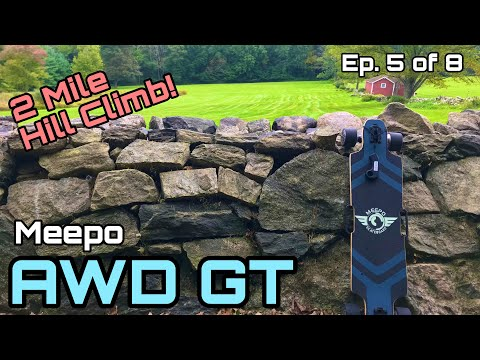 Meepo Board AWD GT - 2 Mile Hill Climb On The Gut (Ep. #5 Of 8)