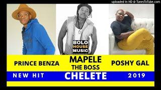 Mapele The Boss - Chelete ft Poshy Gal & Prince Benza [New 2019]