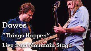 Dawes - Things Happen - Live from Mountain Stage
