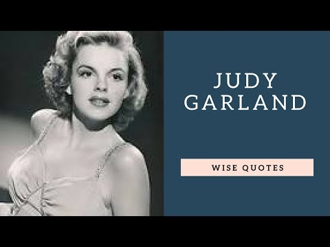 Judy Garland Saying & Quote | Positive Thinking & Wise Quotes Salad | Motivation | Inspiration