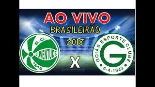 JUVENTUDE x GOIAS AO VIVO | BRASILEIRÃO SÉRIE B | 12/10/2018 Rádio Transmissão