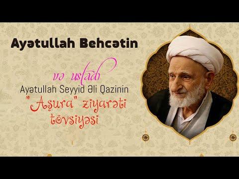 """Ayətullah Behcətin və ustadı Ayətullah Seyyid Əli Qazinin """"Aşura"""" ziyarəti tövsiyəsi"""