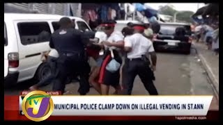 TVJ News Today: Police Clamp Down on Illegal Vending in St. Ann - July 27 2019