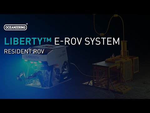 Liberty™ E-ROV System | Oceaneering