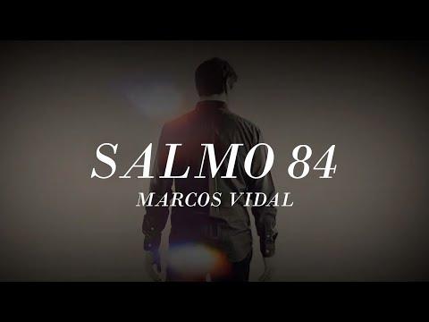 Marcos Vidal - Salmo 84 (Video Lyric)