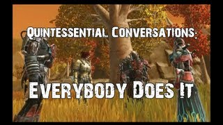 "Quintessential Conversations: ""Everybody Does It"" (SWTOR)"