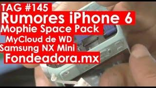 Rumores iPhone 6, Mophie Space Pack, MyCloud de WD, Samsung NX Mini y Fondeadora.mx