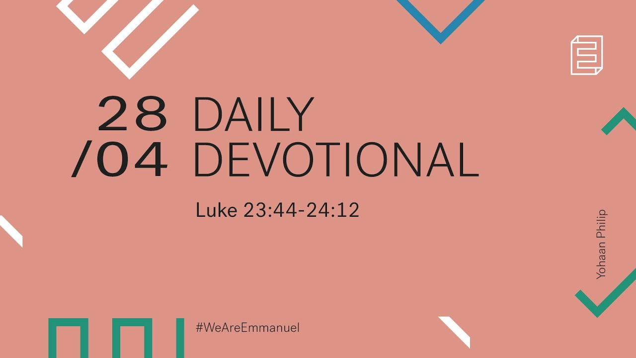 Daily Devotion with Yohaan Philip // Luke 23:44-24:12 Cover Image