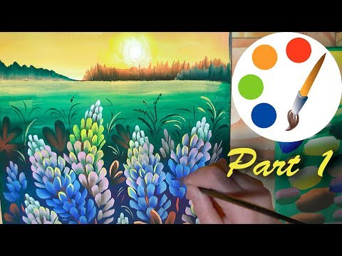 Sunset with lupines, Painting the landscape, part 1, painting by a flat brush, tutorial
