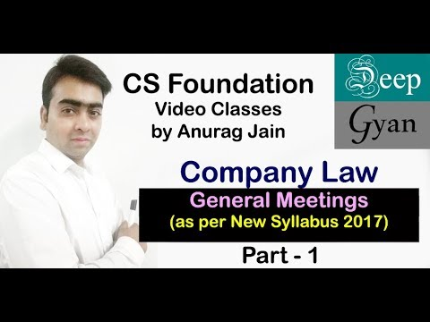 CS Foundation Lectures - Company Laws - General Meetings - Part 1 for June 2018/Dec 2018
