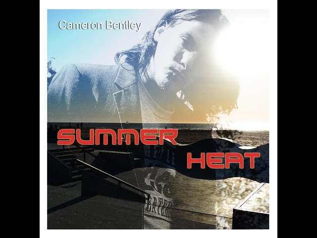 Cameron Bentley Summer Heat