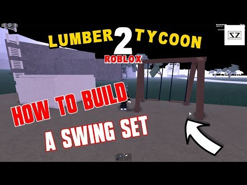 How To Build A Swing Set - Lumber Tycoon 2 - Roblox