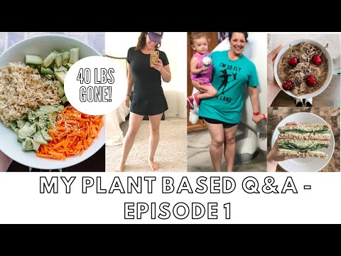 plant-based-diet-transformation- -q-+-a- -weight-loss-and-health-journey