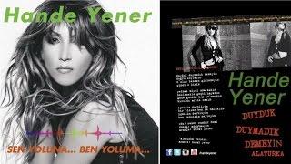 Hande Yener - Duyduk Duymadık Demeyin - Alaturka Video