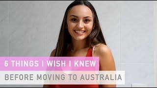 6 Things I Wish I Knew Before Moving To Australia