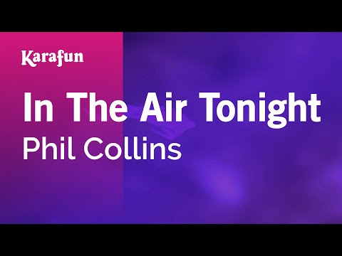 Karaoke In The Air Tonight - Phil Collins *