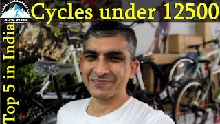 Top 5 Cycles Under Rs 12500 In India | 2018 | Ajsvlog | Indian Cycling Vlog