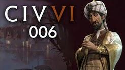 CIVILIZATION VI #006 - Allianz mit Arabien! | Let's Play Civilization 6