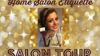 Home Salon Tour / Home Salon Etiquette